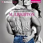 The Wild Ones   M. Leighton