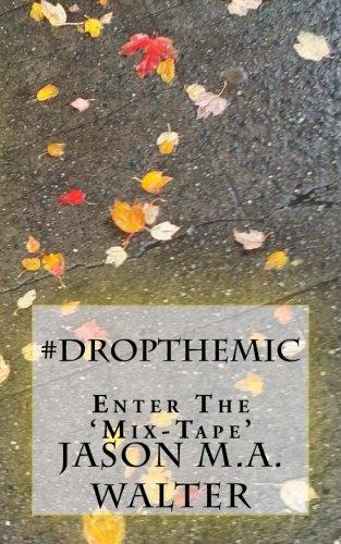 #DropTheMic: The Mix-Tape: Volume 1