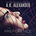 The Preference: A Holly Jennings Thriller Audiobook by A.K. Alexander Narrated by Angel Clark