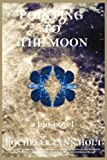 img - for Pointing to the Moon: A Biographical Epistolary Novel book / textbook / text book