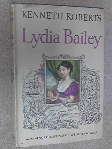 Lydia Bailey by Kenneth Roberts