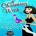 A Charming Wish: A Magical Cures Mystery, Book 3 (       UNABRIDGED) by Tonya Kappes Narrated by Karen Savage