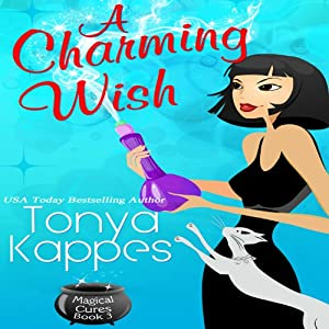 A Charming Wish: A Magical Cures Mystery, Book 3 | [Tonya Kappes]