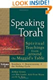 Speaking Torah, : Spiritual Teachings from around the Maggid's Table, Vol. 2