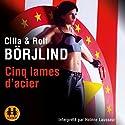 Cinq lames d'acier (Olivia Rönning 2) | Livre audio Auteur(s) : Cilla Börjlind, Rolf Börjlind Narrateur(s) : Hélène Lausseur