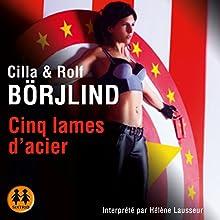 Cinq lames d'acier (Olivia Rönning 2)   Livre audio Auteur(s) : Cilla Börjlind, Rolf Börjlind Narrateur(s) : Hélène Lausseur