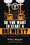 So You Want to Start a Brewery?: The...