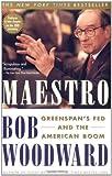 Maestro: Greenspans Fed and the American Boom (Greenspan, Alan)