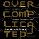 Overcomplicated: Technology at the Li...