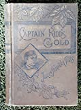 img - for Captain Kidds Gold. The True Story of an Adventurous Sailor Boy book / textbook / text book