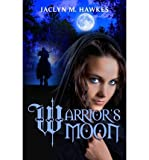 [ WARRIORS MOON: A HISTORICAL MEDIEVAL ROMANCE ] By Hawkes, Jaclyn M ( Author) 2013 [ Paperback ]