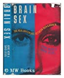 img - for Brain Sex: The Real Difference Between Men and Women 1st Carol Pub. Group edition by Moir, Anne; Jessel, David published by Lyle Stuart Hardcover book / textbook / text book