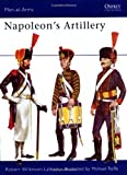 Napoleon's Artillery (Men-at-Arms) (0850452473) by Wilkinson-Latham, Robert