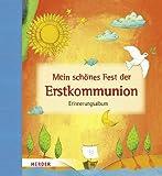 Mein schönes Fest der Erstkommunion: Erinnerungsalbum