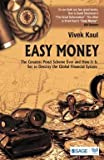 img - for Easy Money : The Greatest Ponzi Scheme Ever and How It Is Set to Destroy the Global Financial System (Paperback)--by Vivek Kaul [2015 Edition] book / textbook / text book