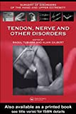 img - for Tendon, Nerve and Other Disorders (Surgery of Disorders of the Hand and Upper Extremity) book / textbook / text book