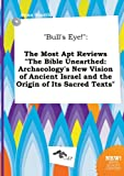 img - for Bull's Eye!: The Most Apt Reviews the Bible Unearthed: Archaeology's New Vision of Ancient Israel and the Origin of Its Sacred Tex book / textbook / text book