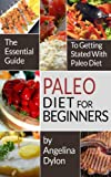 Paleo Diet For Beginners: The Essential Guide to Getting Started with Paleo Diet!