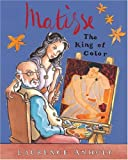 Matisse the King of Color (Anholt's Artists Books for Children Series)