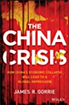 The China Crisis: How China's Economi...
