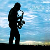Come Morningby Grover Washington Jr.