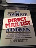 Complete Direct Mail List Handbook: Everything You Need to Know About Lists and How to Use Them for Greater Profit
