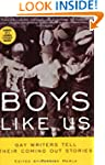 Boys Like Us: Gay Writers Tell Their...