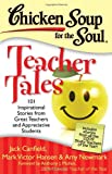 Chicken Soup for the Soul: Teacher Tales: 101 Inspirational Stories from Great Teachers and Appreciative Students [ペーパーバック] / Jack Canfield, Mark Victor Hansen, Amy Newmark, Anthony Mullen (著); Chicken Soup for the Soul (刊)