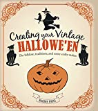Creating Your Vintage Halloween: The Folklore, Traditions, and Some Crafty Makes