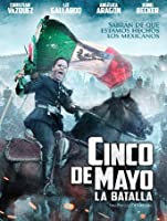 Cinco De Mayo: La Batalla (English Subtitled) [HD]