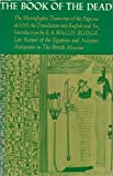 The Book of the Dead: The Hieroglyphic Transcript of the Papyrus of Ani, the Translation into English and an Introduction (0806505915) by E. A. Wallis Budge