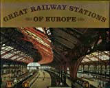 img - for Great Railway Stations of Europe book / textbook / text book