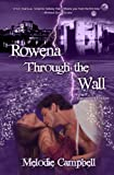 Rowena Through the Wall: Expanded Edition (Lands End - book #1)