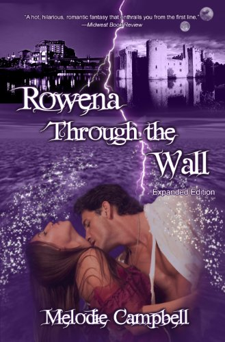 Rowena Through the Wall: Expanded Edition (Land's End - book #1) by Melodie Campbell