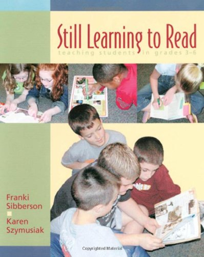 Still Learning to Read: Teaching Students in Grades 3-6