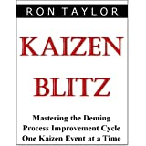 Kaizen Blitz: Mastering The Deming Process Improvement Cycle One Kaizen Event At A Time