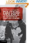 Political Violence in Twentieth-Centu...