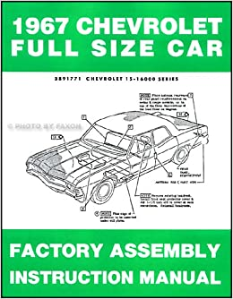 1967 Chevrolet Car Assembly Manual Impala, SS Bel Air ...