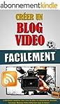 Cr�er Un Blog Video Facilement: La M�...