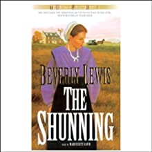 The Shunning: The Heritage of Lancaster County, Book 1 (       UNABRIDGED) by Beverly Lewis Narrated by Marguerite Gavin