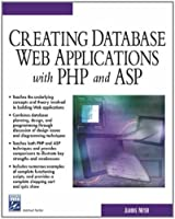 Creating Database Web Applications with PHP and ASP (Charles River Media Internet & Web Design)