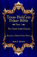Texas Hold'em Poker Bible - Part 1 - No Limit Cash Games - Become a Better Poker Player
