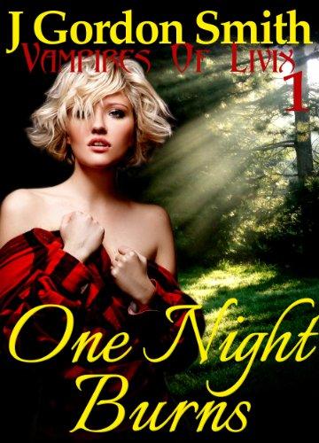 One Night Burns (The Vampires of Livix, #1) by J Gordon Smith