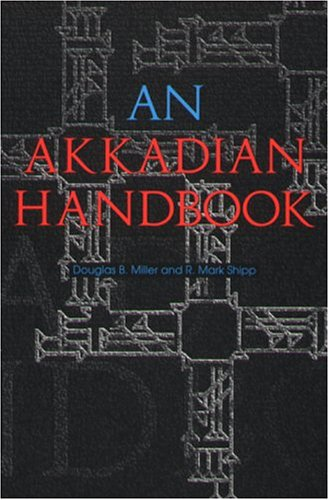 An Akkadian Handbook: Paradigms, Helps, Logograms and Sign Lists