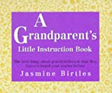 img - for A Grandparent's Little Instruction Book (Little instruction books) book / textbook / text book