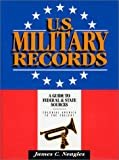 img - for U.S. Military Records: A Guide to Federal & State Sources, Colonial America to the Present book / textbook / text book