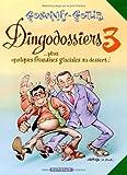 'Rubrique � brac : Les Dingodossiers, tome 3 : ...Plus quelques friandises glaciales au dessert ! par Goscinny