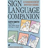 Sign Language Companion: A Handbook of British Signs (Human horizons)by Cath Smith