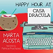 Happy Hour at Casa Dracula | Marta Acosta