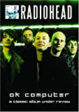 Radiohead: OK Computer - A Classic Album Under Review